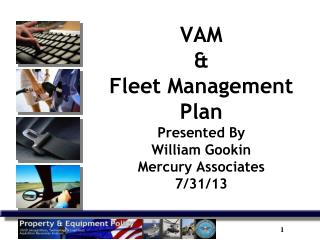 VAM &  Fleet Management Plan Presented By William Gookin Mercury Associates 7/31/13