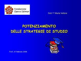 POTENZIAMENTO  DELLE STRATEGIE DI STUDIO