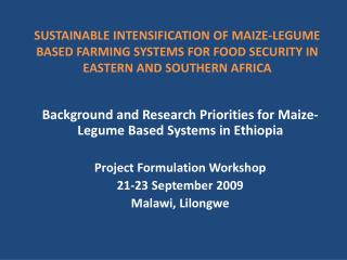 Background  and  Research Priorities for Maize-Legume Based Systems in Ethiopia