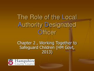 The Role of the  L ocal  A uthority  D esignated  O fficer