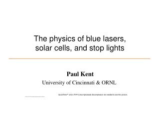 The physics of blue lasers,  solar cells, and stop lights