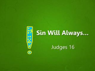Sin Will Always…