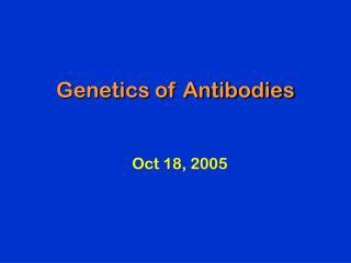 Genetics of Antibodies