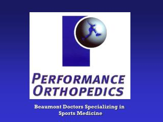 Beaumont Doctors Specializing in  	      Sports Medicine