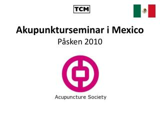 Akupunkturseminar i Mexico 2010