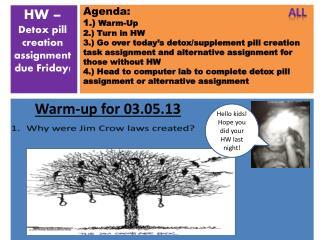 Agenda: 1.)  Warm-Up 2.) Turn in HW