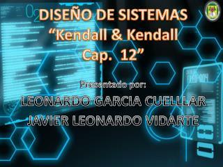 "DISEÑO DE SISTEMAS ""Kendall & Kendall Cap.  12"""