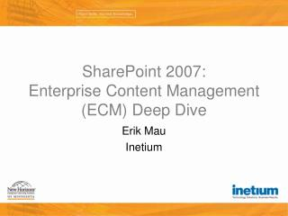 SharePoint 2007: Enterprise Content Management ECM Deep Dive