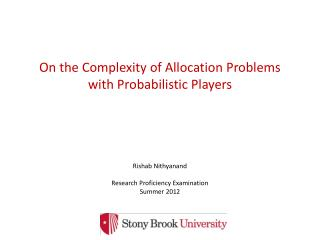 On the Complexity of Allocation Problems with Probabilistic Players