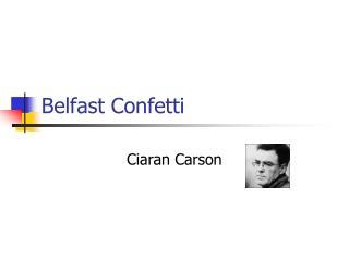 Belfast Confetti
