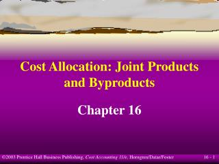 Cost Allocation: Joint Products and Byproducts