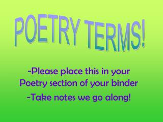 -Please place this in your Poetry section of your binder -Take notes we go along!