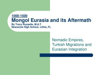 Nomadic Empires, Turkish Migrations and Eurasian Integration