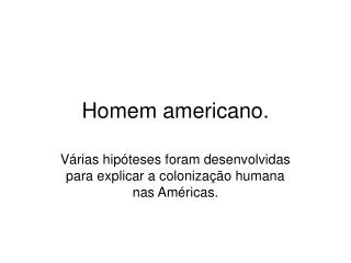 Homem americano.
