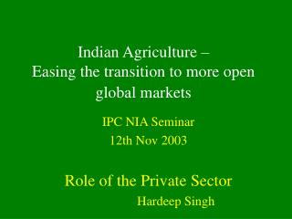 Indian Agriculture   Easing the transition to more open global markets