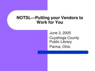 NOTSL—Putting your Vendors to Work for You