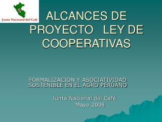 ALCANCES DE PROYECTO   LEY DE COOPERATIVAS