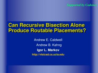 Can Recursive Bisection Alone Produce Routable Placements?