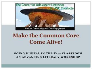 Make the Common Core Come Alive!