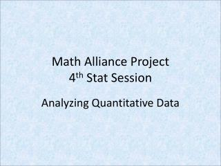 Math Alliance Project 4 th  Stat Session