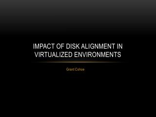 Impact of Disk Alignment in Virtualized Environments