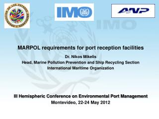 MARPOL requirements for port reception facilities Dr. Nikos Mikelis