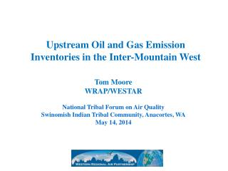 Upstream  Oil and Gas  Emission Inventories in the Inter-Mountain West