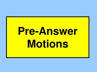 Pre-Answer Motions