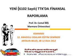 YENİ  ( 6102 Sayılı) TTK'DA FİNANSAL RAPORLAMA