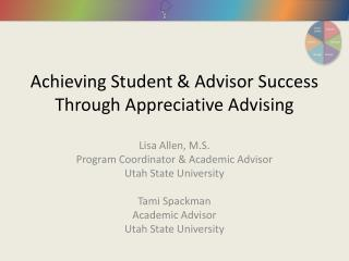 Achieving Student & Advisor Success Through Appreciative Advising