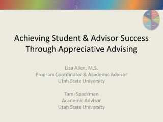 Achieving Student & Advisor Success Through Appreciative Advising