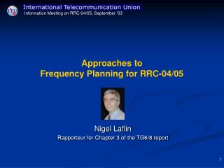 Approaches to Frequency Planning for RRC-04/05