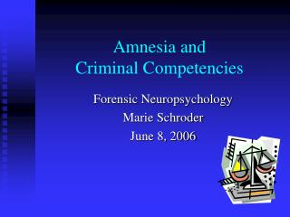 Amnesia and  Criminal Competencies