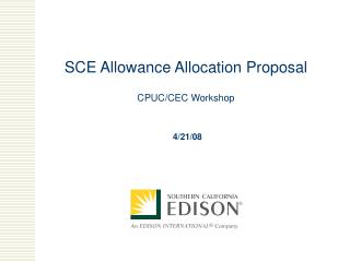 SCE Allowance Allocation Proposal CPUC/CEC Workshop
