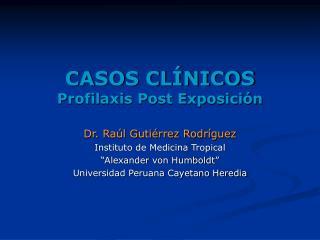 CASOS CLÍNICOS Profilaxis Post Exposición