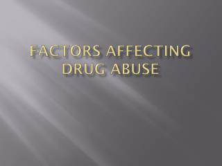 Factors Affecting Drug Abuse