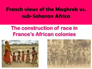 French views of the Maghreb vs. sub-Saharan Africa