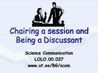 Chairing a session and Being a Discussant