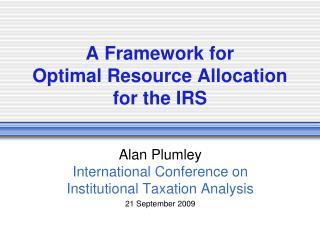 A Framework for Optimal Resource Allocation for the IRS