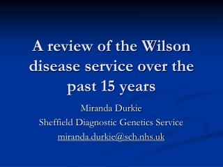 A review of the Wilson disease service over the past 15 years