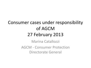 Consumer cases under responsibility of AGCM 27 February 2013