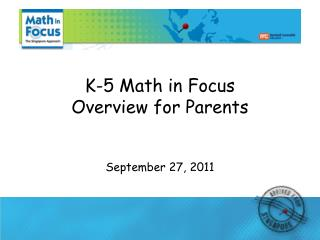 K-5 Math in Focus Overview for Parents  September 27, 2011
