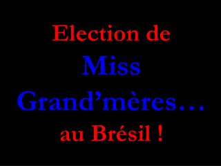 Election de  Miss Grand'mères… au Brésil !
