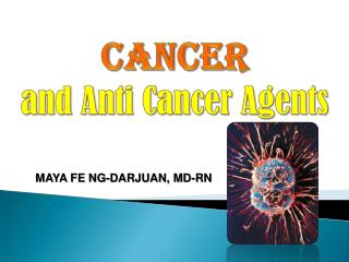 CANCER  and Anti Cancer Agents