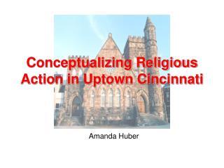Conceptualizing Religious Action in Uptown Cincinnati