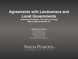 Agreements with Landowners and Local Governments Financing Wind Power: The Future of Energy May 8, 2008, Scottsdale, AZ