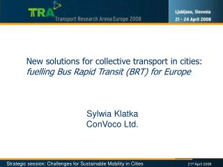 New solutions for collective transport in cities:  fuelling Bus Rapid Transit (BRT) for Europe