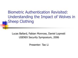 Biometric Authentication Revisited: Understanding the Impact of Wolves in Sheep Clothing