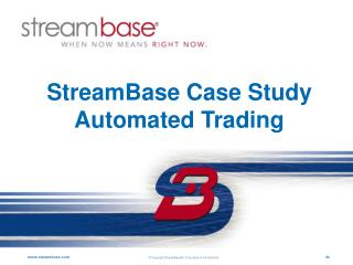 StreamBase Case Study Automated Trading