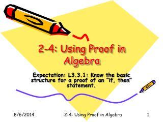 2-4: Using Proof in Algebra